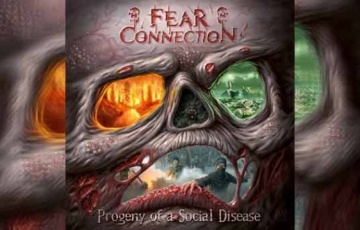 FEAR CONNECTION – Progeny Of A Social Disease