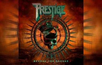 PRESTIGE – Reveal The Ravage
