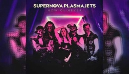 SUPERNOVA PLASMAJETS – Now Or Never