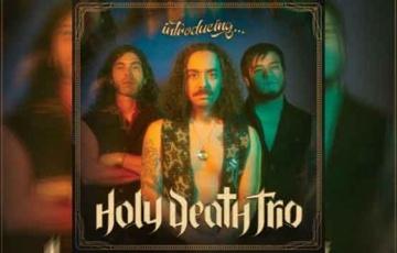 HOLY DEATH TRIO – Introducing...
