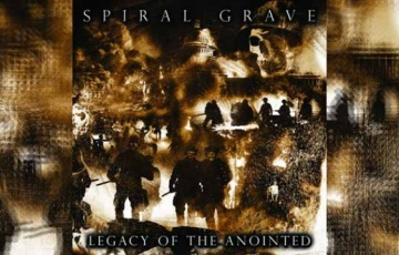 SPIRAL GRAVE – Legacy Of The Anointed