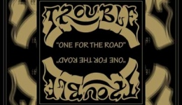 TROUBLE – One For The Road / Unplugged (Re-Release)