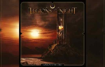 LEGIONS OF THE NIGHT – Sorrow Is The Cure